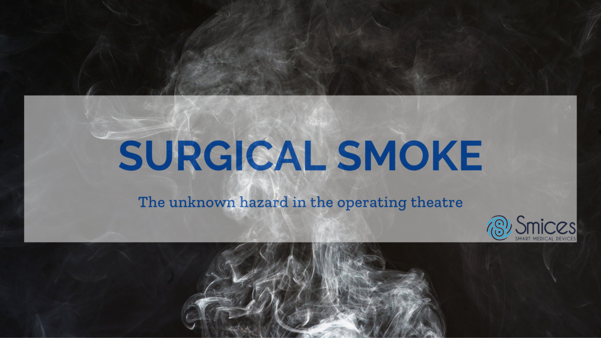 Surgical Smoke: the unknown hazard in the operating theatre